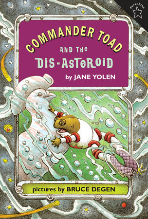 Commander Toad and the Dis-asteroid by Jane Yolen