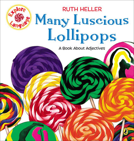 Many Luscious Lollipops by Ruth Heller