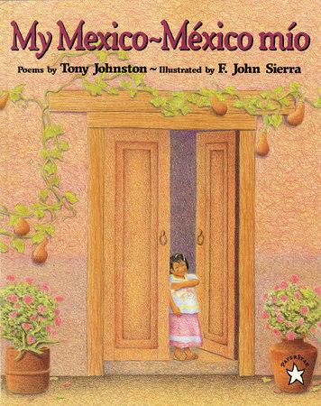 My Mexico / Mexico Mio by Tony Johnston