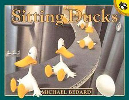 Sitting Ducks by Michael Bedard