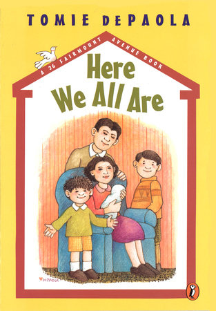 Here We All Are by Tomie dePaola; Illustrated by Tomie dePaola