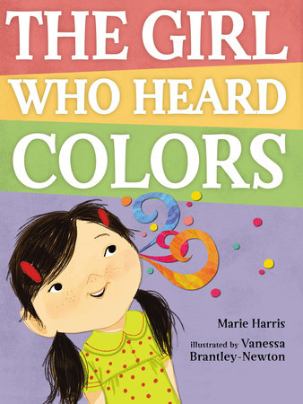 The Girl Who Heard Colors by Marie Harris