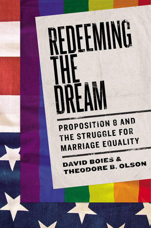Redeeming the Dream by Theodore B. Olson and David Boies