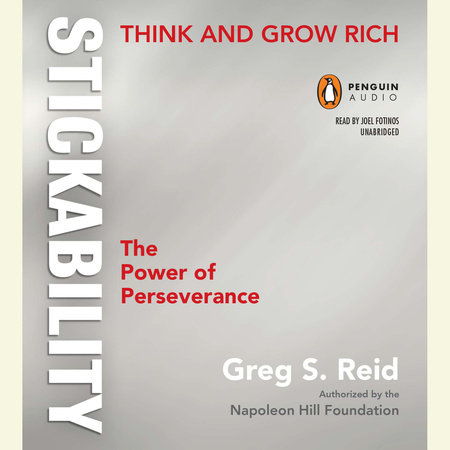"Think and Grow Rich ""Stickability"" by Greg S. Reid and The Napoleon Hill Foundation"