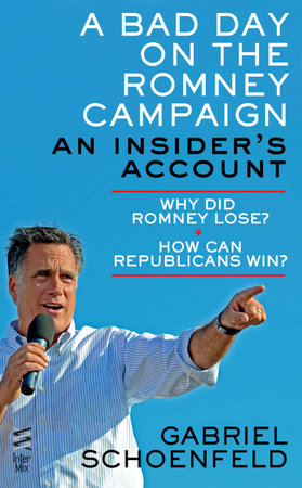 A Bad Day On The Romney Campaign by Gabriel Schoenfeld