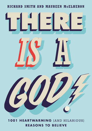 There Is a God! by Richard Smith and Maureen McElheron