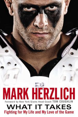 What It Takes by Mark Herzlich