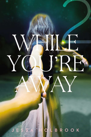 While You're Away Part II by Jessa Holbrook