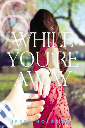 While You're Away Part VI by Jessa Holbrook