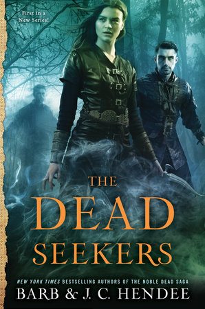 The Dead Seekers by Barb Hendee and J.C. Hendee