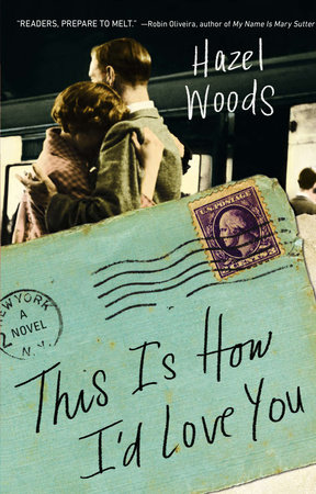 This Is How I'd Love You by Hazel Woods