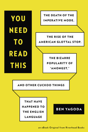 You Need to Read This by Ben Yagoda