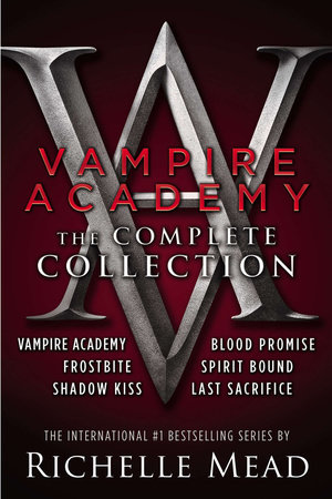 Vampire Academy: The Complete Collection by Richelle Mead