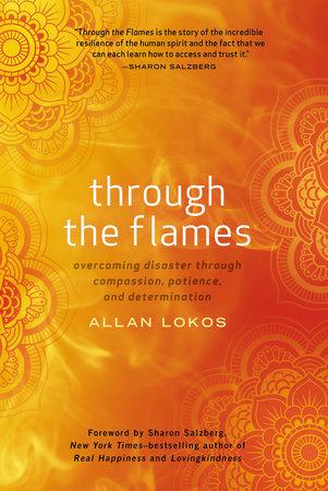Through the Flames by Allan Lokos