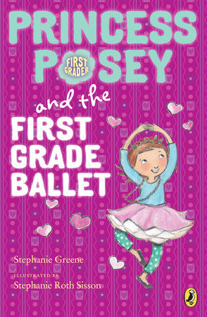 Princess Posey and the First Grade Ballet by Stephanie Greene