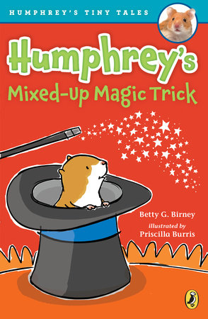 Humphrey's Mixed-Up Magic Trick by Betty G. Birney