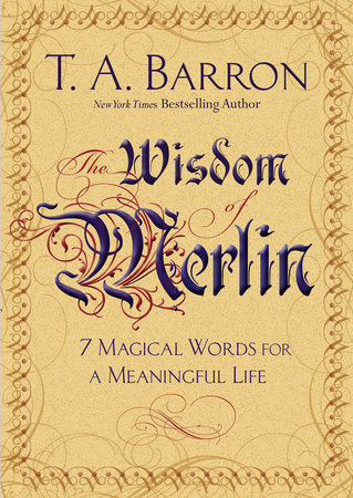 The Wisdom of Merlin by T. A. Barron