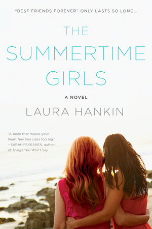 The Summertime Girls by Laura Hankin