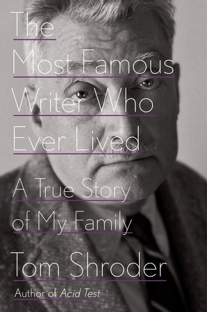 The Most Famous Writer Who Ever Lived by Tom Shroder