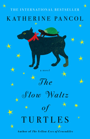 The Slow Waltz of Turtles by Katherine Pancol; Translated by William Rodarmor