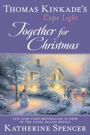 Thomas Kinkade's Cape Light: Together for Christmas by Katherine Spencer