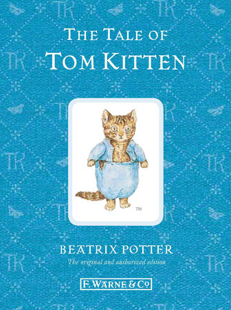The Tale of Tom Kitten by Beatrix Potter