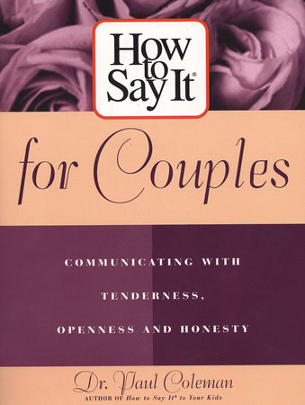 How To Say It for Couples by Dr. Paul Coleman