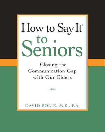 How to Say It® to Seniors by David Solie