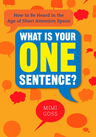 What Is Your One Sentence? by Mimi Goss