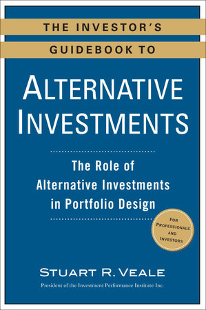 The Investor's Guidebook to Alternative Investments by Stuart R. Veale