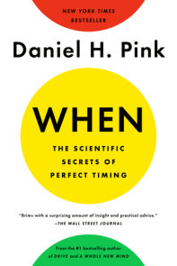 When: The Scientific Secrets of Perfect Timing
