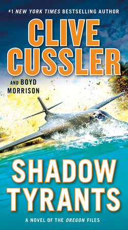 Shadow Tyrants by Clive Cussler and Boyd Morrison