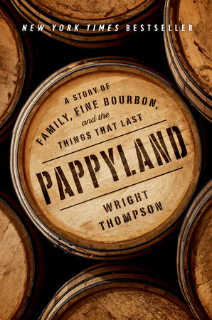 Pappyland by Wright Thompson