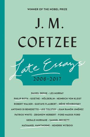 Late Essays by J. M. Coetzee