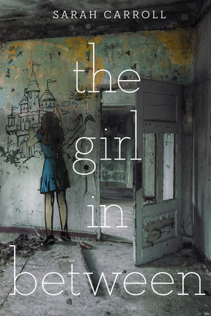 The Girl in Between by Sarah Carroll