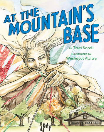 At the Mountain's Base by Traci Sorell