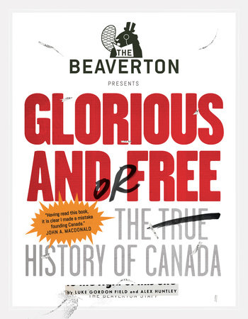 The Beaverton Presents Glorious and/or Free by Luke Gordon Field and Alex Huntley