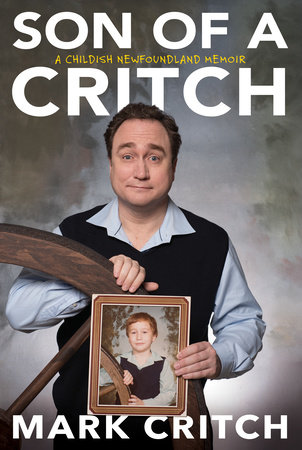 Son of a Critch by Mark Critch