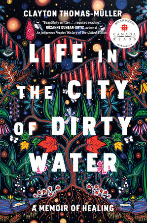 Life in the City of Dirty Water by Clayton Thomas-Muller
