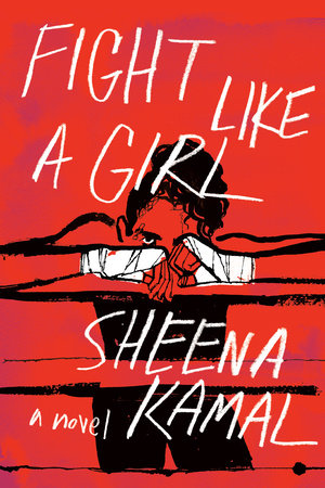 Fight Like a Girl by Sheena Kamal