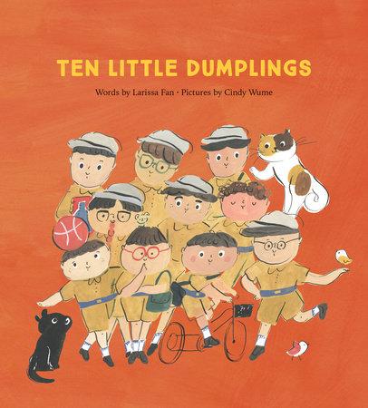 Ten Little Dumplings by Larissa Fan