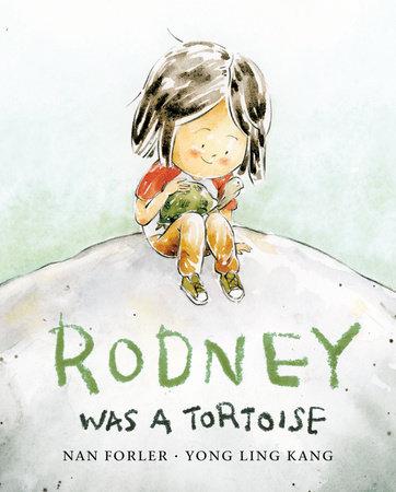 Rodney Was a Tortoise by Nan Forler