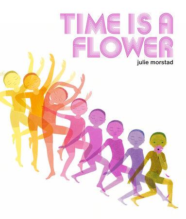 Time is a Flower by Julie Morstad