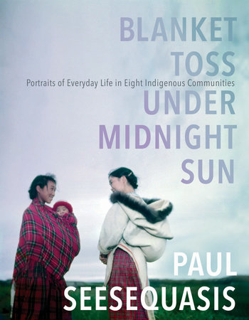 Blanket Toss Under Midnight Sun by Paul Seesequasis