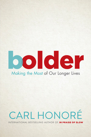 Bolder by Carl Honore
