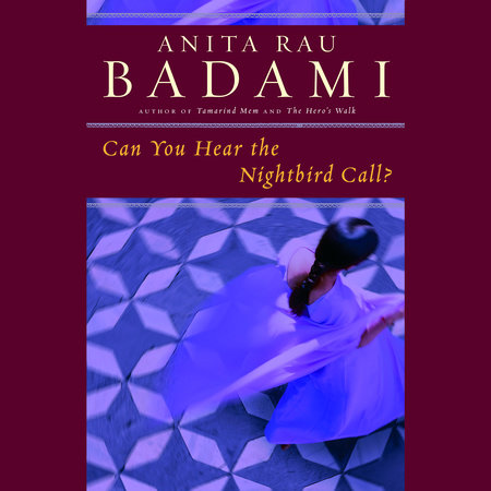 Can You Hear the Nightbird Call? by Anita Rau Badami