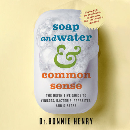 Soap and Water & Common Sense by Dr. Bonnie Henry