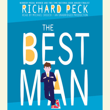 The Best Man by Richard Peck | PenguinRandomHouse com: Books