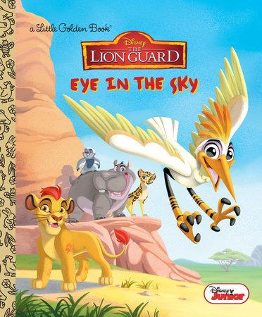 Eye in the Sky (Disney Junior: The Lion Guard) by Apple Jordan