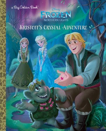 Kristoff's Crystal Adventure (Disney Frozen: Northern Lights) by Apple Jordan